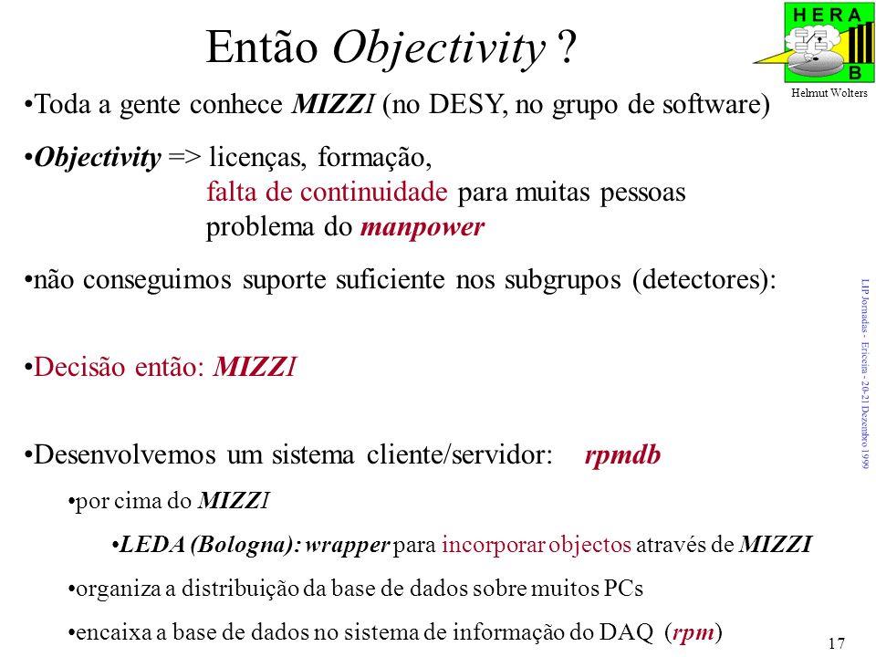 LIP Jornadas - Ericeira - 20-21 Dezembro 1999 Helmut Wolters 17 Então Objectivity .