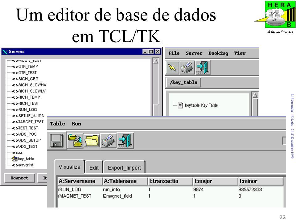 LIP Jornadas - Ericeira - 20-21 Dezembro 1999 Helmut Wolters 22 Um editor de base de dados em TCL/TK
