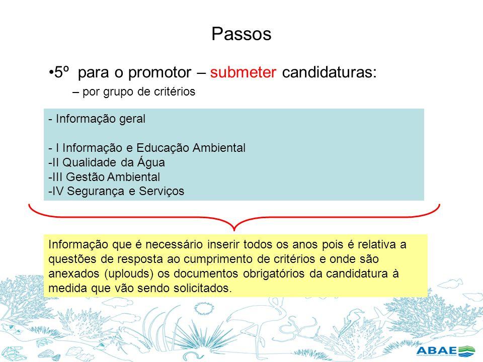 Passos 5º para o promotor – submeter candidaturas: – por grupo de critérios - Informação geral - I Informação e Educação Ambiental -II Qualidade da Ág