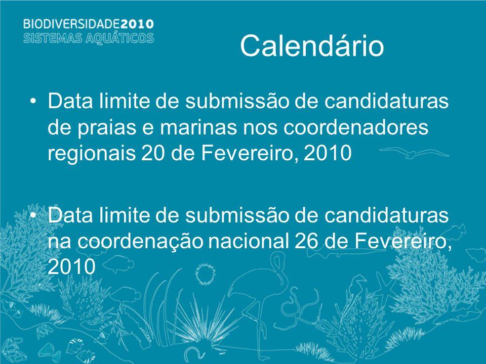 Calendário Data limite de submissão de candidaturas de praias e marinas nos coordenadores regionais 20 de Fevereiro, 2010 Data limite de submissão de
