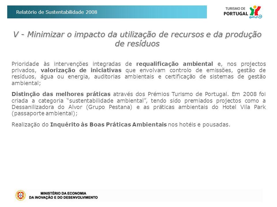 Relatório de Sustentabilidade 2008 Prioridade às intervenções integradas de requalificação ambiental e, nos projectos privados, valorização de iniciat