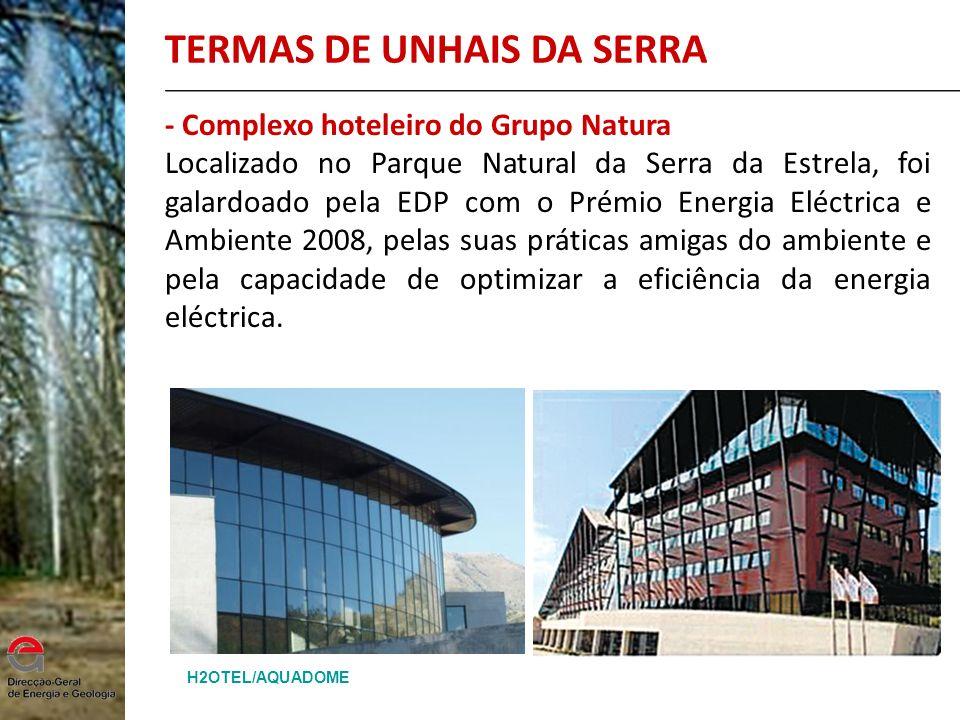 TERMAS DE UNHAIS DA SERRA - Complexo hoteleiro do Grupo Natura Localizado no Parque Natural da Serra da Estrela, foi galardoado pela EDP com o Prémio