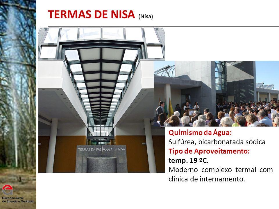 TERMAS DE NISA (Nisa) Quimismo da Água: Sulfúrea, bicarbonatada sódica Tipo de Aproveitamento: temp. 19 ºC. Moderno complexo termal com clínica de int