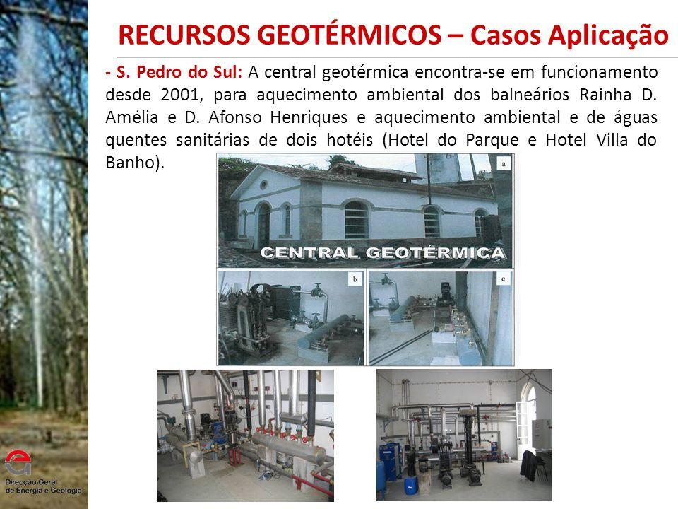 - S. Pedro do Sul: A central geotérmica encontra-se em funcionamento desde 2001, para aquecimento ambiental dos balneários Rainha D. Amélia e D. Afons