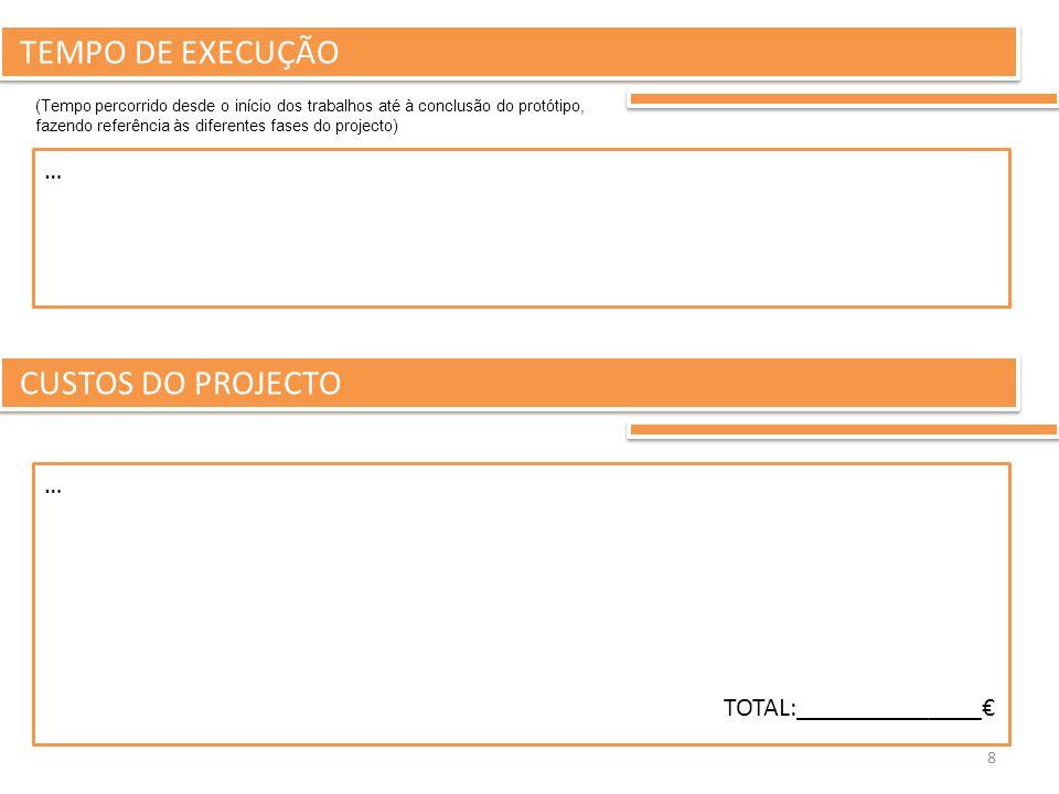 8 TEMPO DE EXECUÇÃO (Tempo percorrido desde o início dos trabalhos até à conclusão do protótipo, fazendo referência às diferentes fases do projecto) …