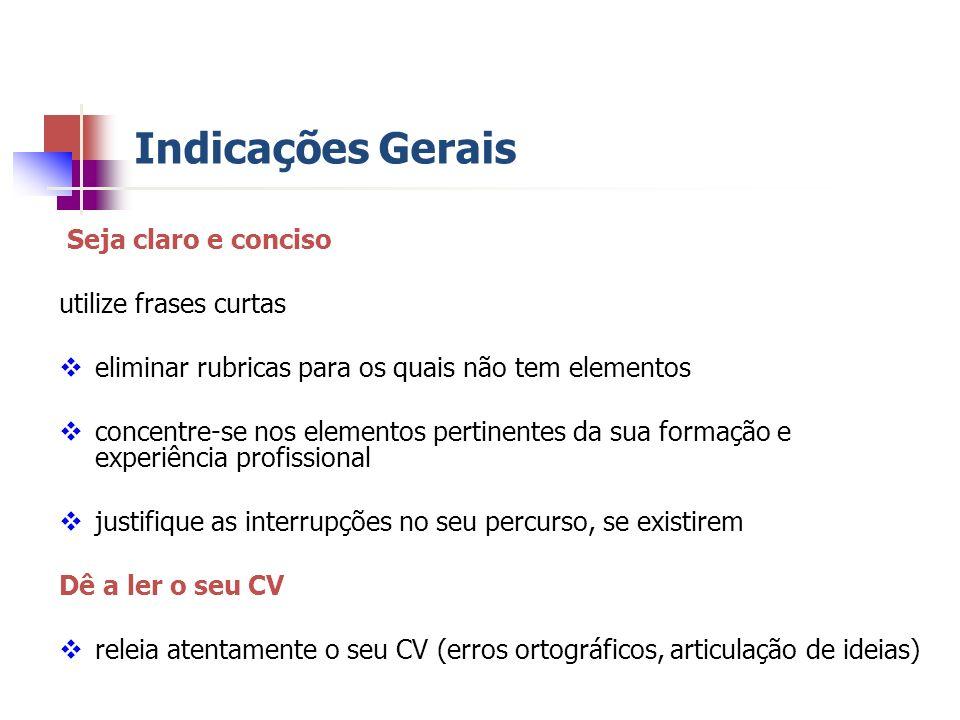 Indicações Gerais II Aspectos formais Página de rosto Datar e assinar CV CV agrafado ou com argolas Anexos (fotocópia de certificados, etc…)