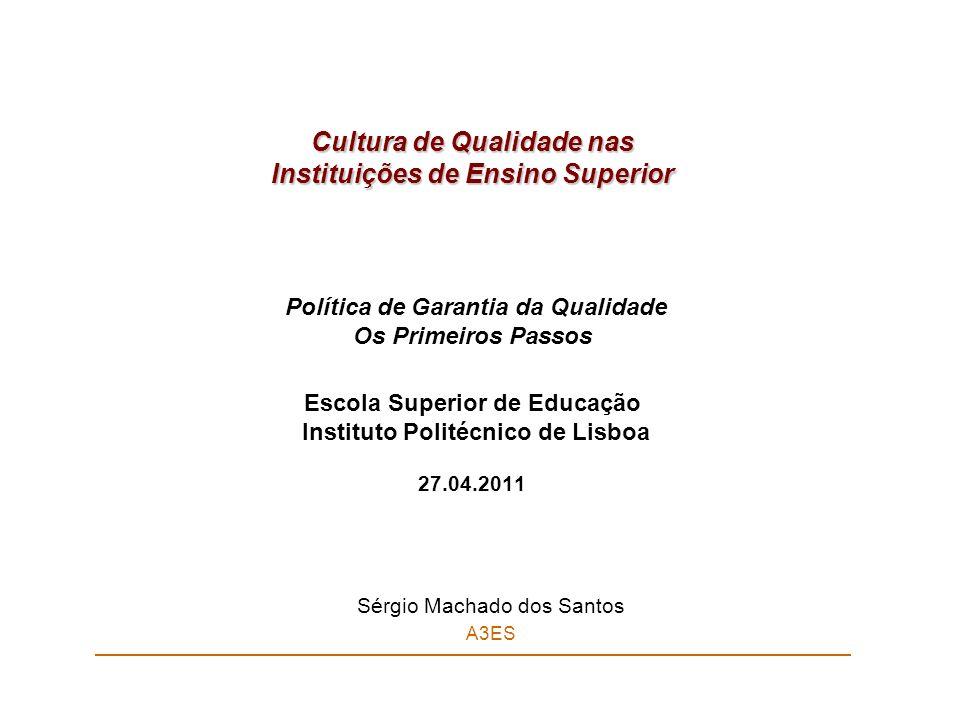 Cultura de Qualidade nas Instituições de Ensino Superior Cultura de Qualidade nas Instituições de Ensino Superior Política de Garantia da Qualidade Os