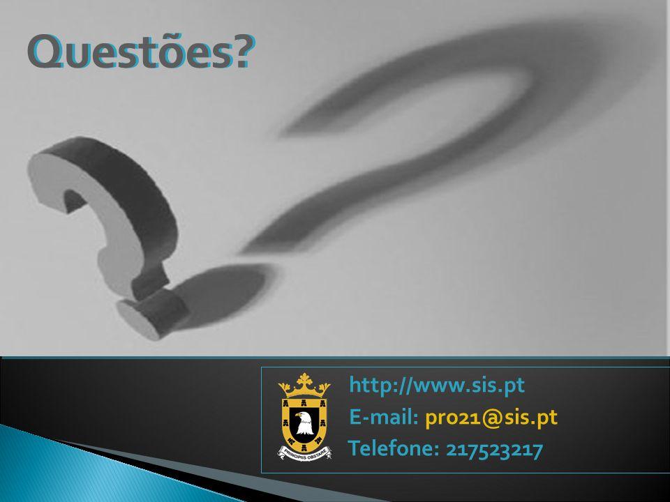 Questões? http://www.sis.pt E-mail: pro21@sis.pt Telefone: 217523217