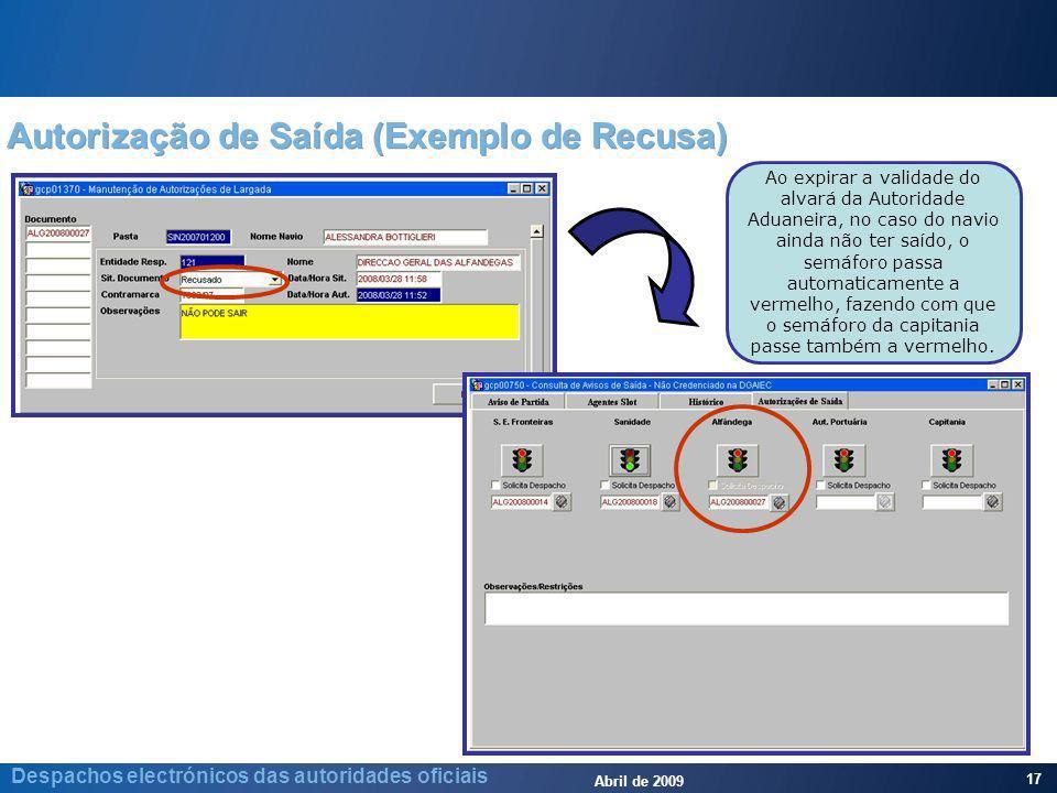 Abril de 2009 17 Despachos electrónicos das autoridades oficiais Autorização de Saída (Exemplo de Recusa) Ao expirar a validade do alvará da Autoridad