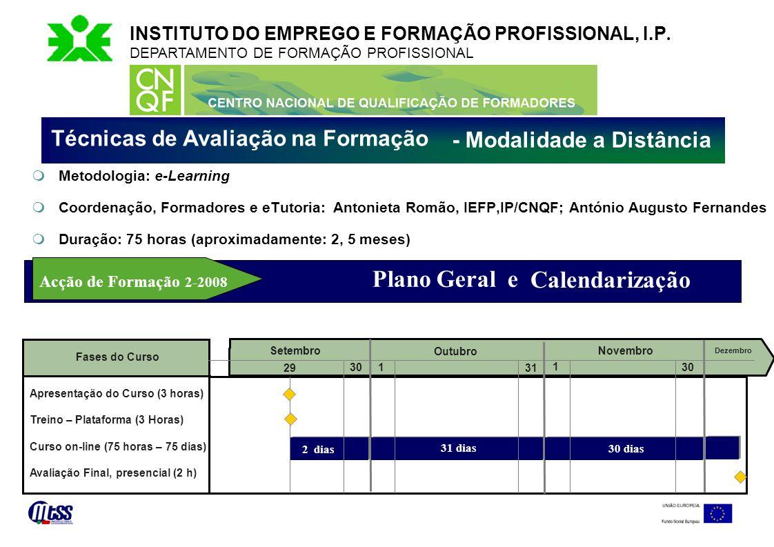 INSTITUTO DO EMPREGO E FORMAÇÃO PROFISSIONAL, I.P. DEPARTAMENTO DE FORMAÇÃO PROFISSIONAL Metodologia: e-Learning Coordenação, Formadores e eTutoria: A