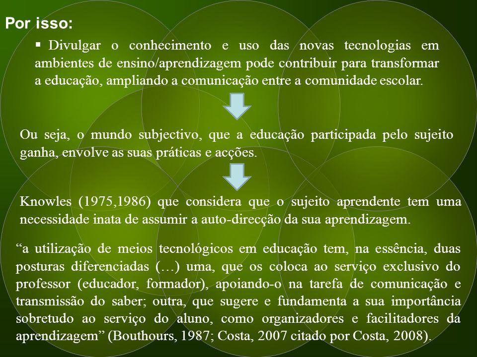 Conclusão Qual o beneficio de uma plataforma de aprendizagem (Moodle) para e neste processo de formação/avaliação.