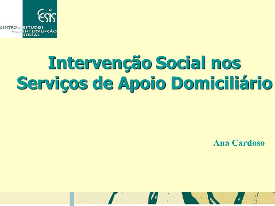 Intervenção Social nos Serviços de Apoio Domiciliário Ana Cardoso