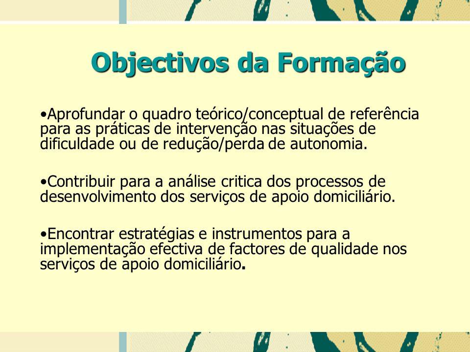 Aprofundar o quadro teórico/conceptual de referência para as práticas de intervenção nas situações de dificuldade ou de redução/perda de autonomia.