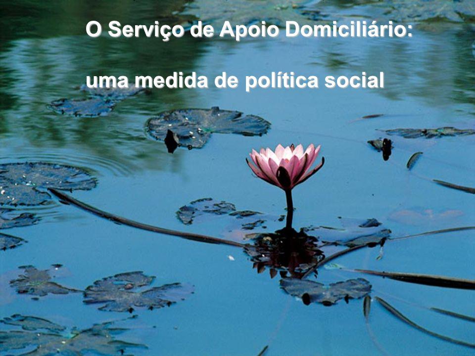 O Serviço de Apoio Domiciliário: uma medida de política social