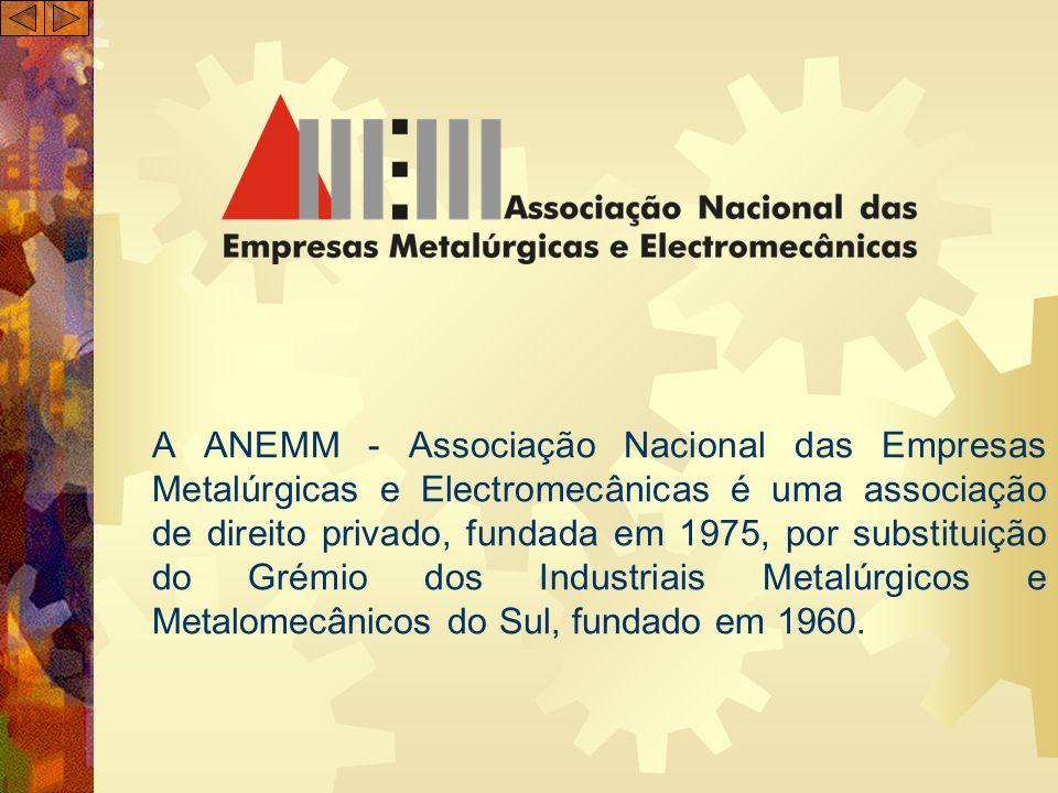 A ANEMM - Associação Nacional das Empresas Metalúrgicas e Electromecânicas é uma associação de direito privado, fundada em 1975, por substituição do G