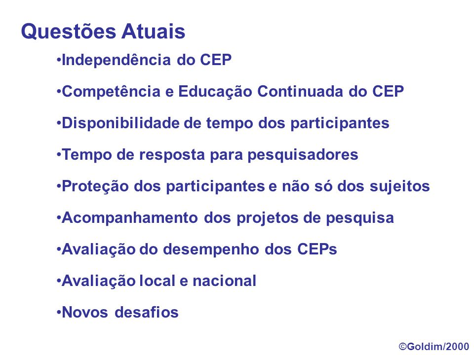 Critérios para Avaliação de Projetos de Pesquisa Geração de Conhecimento RelevânciaExeqüibilidade ©Goldim/2000