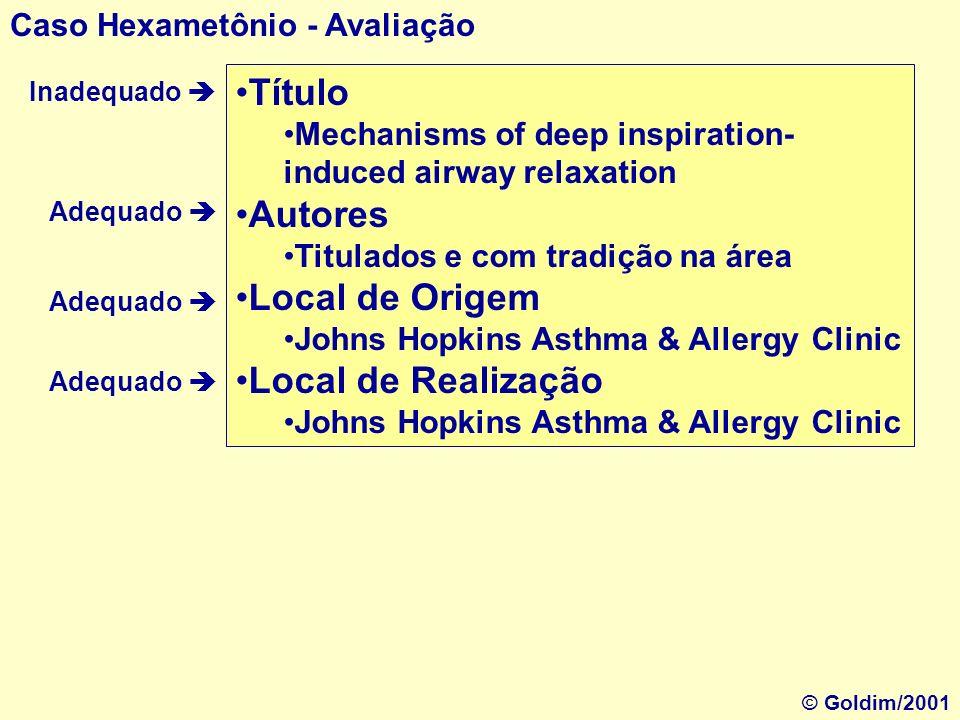 Caso Hexametônio - Avaliação Título Mechanisms of deep inspiration- induced airway relaxation Autores Titulados e com tradição na área Local de Origem