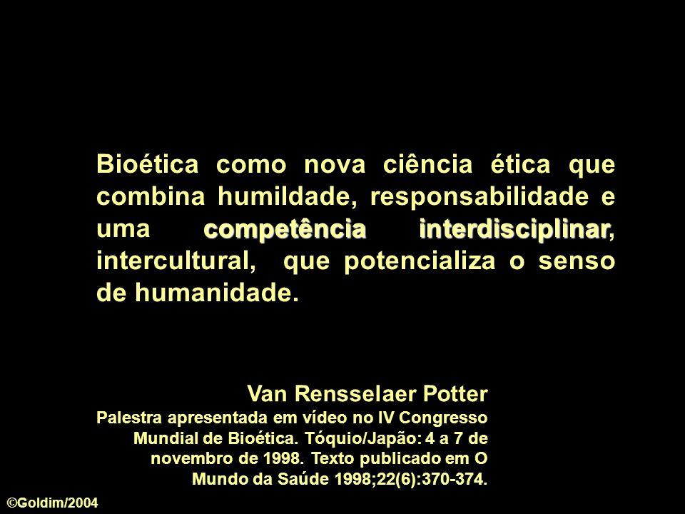 competência interdisciplinar Bioética como nova ciência ética que combina humildade, responsabilidade e uma competência interdisciplinar, intercultura