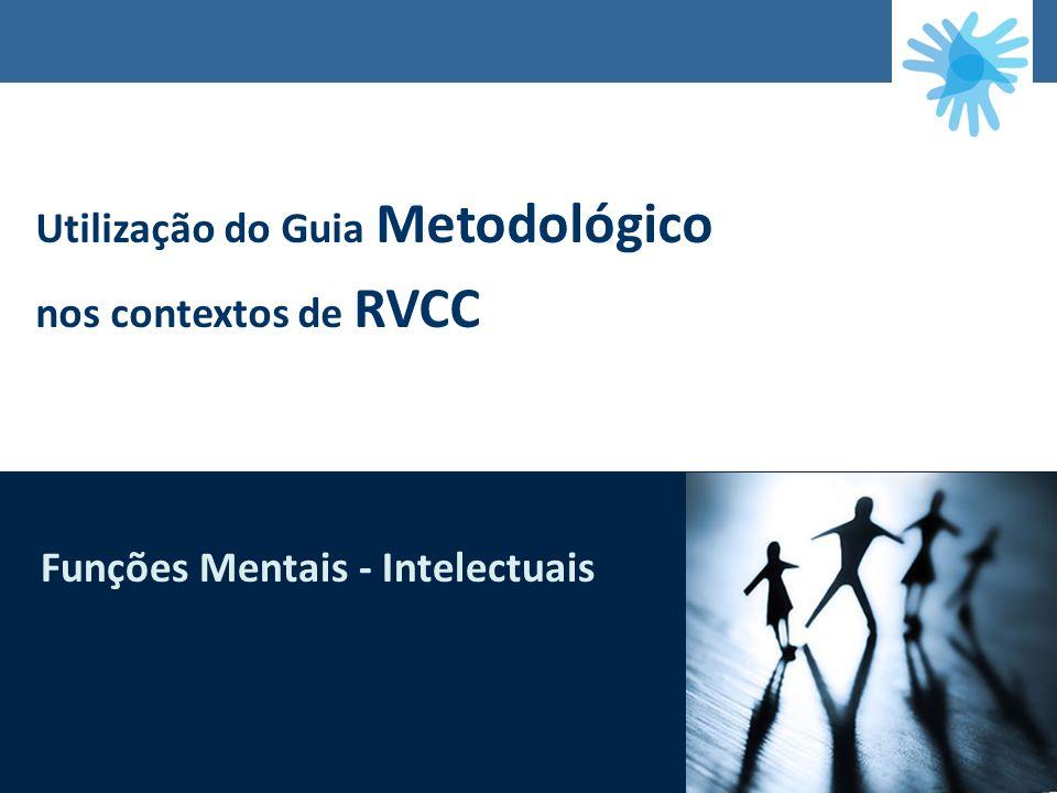 Utilização do Guia Metodológico nos contextos de RVCC Funções Mentais - Intelectuais