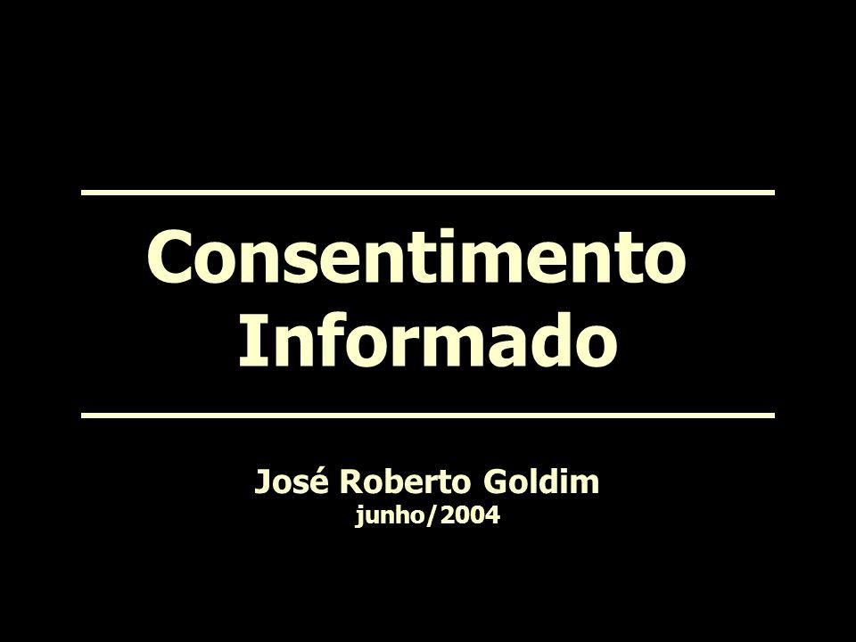 Consentimento Informado José Roberto Goldim junho/2004