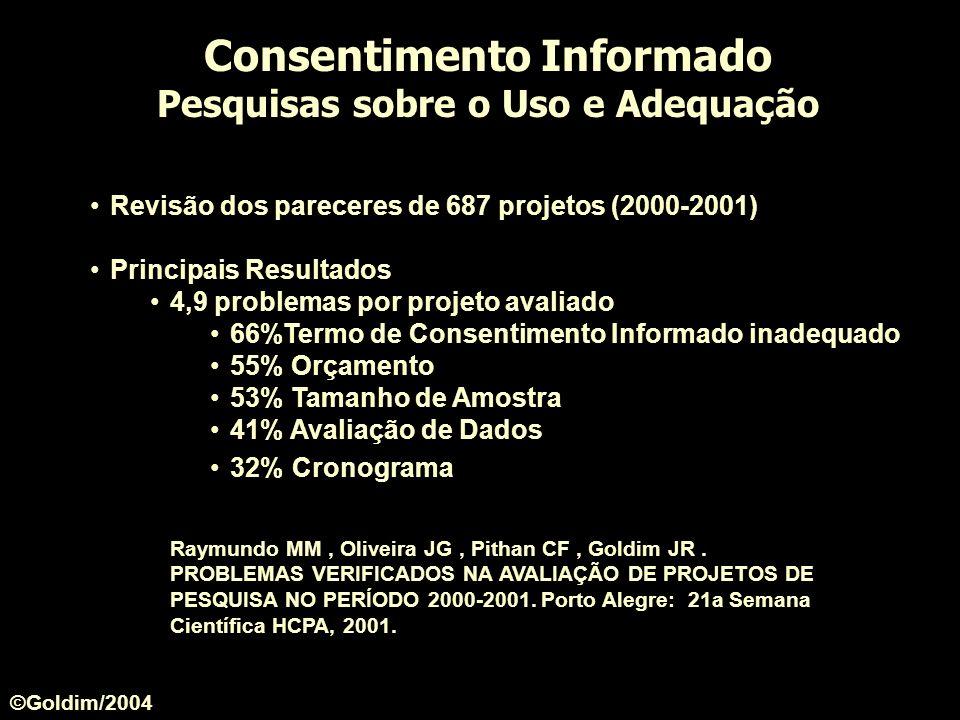 Revisão dos pareceres de 687 projetos (2000-2001) Principais Resultados 4,9 problemas por projeto avaliado 66%Termo de Consentimento Informado inadequ