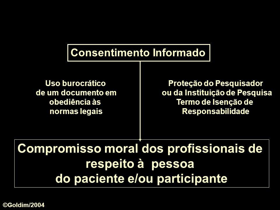 Consentimento Informado Uso burocrático de um documento em obediência às normas legais Proteção do Pesquisador ou da Instituição de Pesquisa Termo de