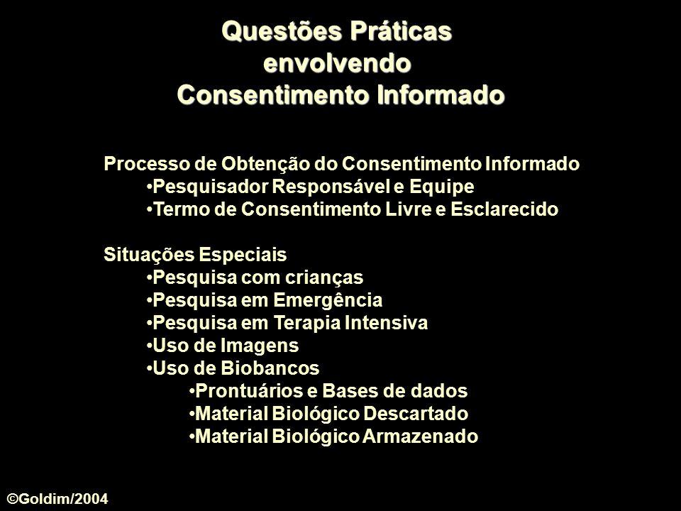 Questões Práticas envolvendo Consentimento Informado Processo de Obtenção do Consentimento Informado Pesquisador Responsável e Equipe Termo de Consent