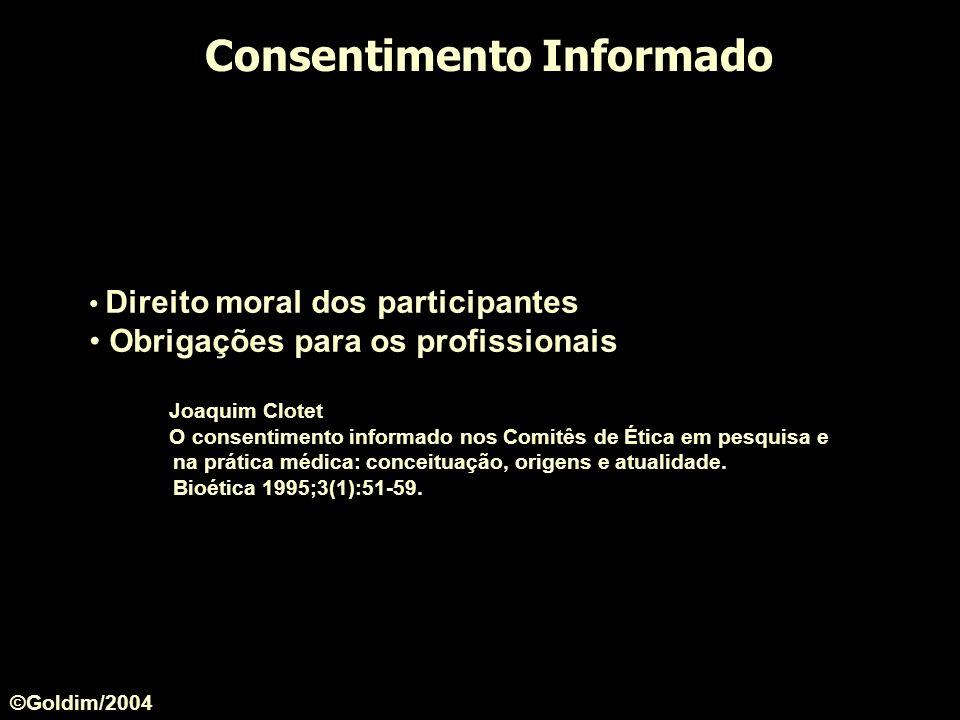 Consentimento Informado Direito moral dos participantes Obrigações para os profissionais Joaquim Clotet O consentimento informado nos Comitês de Ética