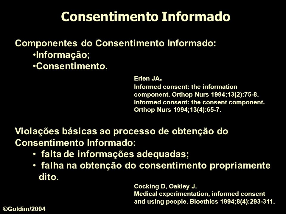 Revisão de 1903 pareceres de projetos de pesquisa HCPA, período 1985 a 1998 Avaliação dos problemas relatados nos pareceres Principais resultados 82% com inadequação no Termo de Consentimento até 1994 - falta de Termo de Consentimento Informado após 1994 - falta de informações ou má redação Raymundo MM, Matte U, Goldim JR.