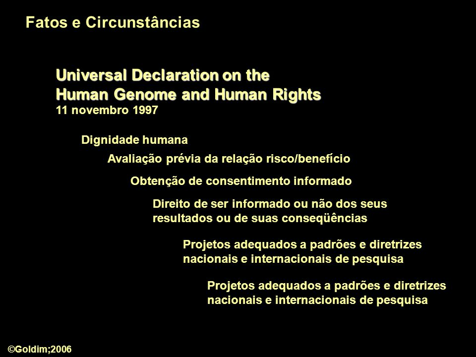 Universal Declaration on the Human Genome and Human Rights Universal Declaration on the Human Genome and Human Rights 11 novembro 1997 Avaliação prévi