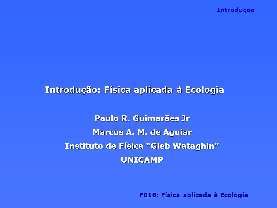 Introdução F016: Física aplicada à Ecologia