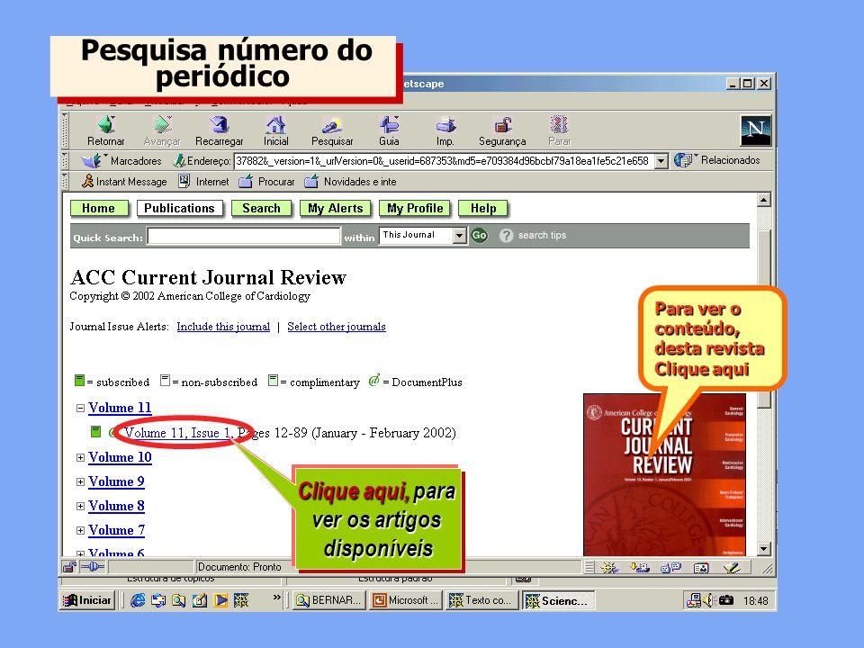 Pesquisa número do periódico P e s q u i s a n ú m e r o d o p e r i ó d i c o Clique aqui, para ver os artigos disponíveis Para ver o conteúdo, desta