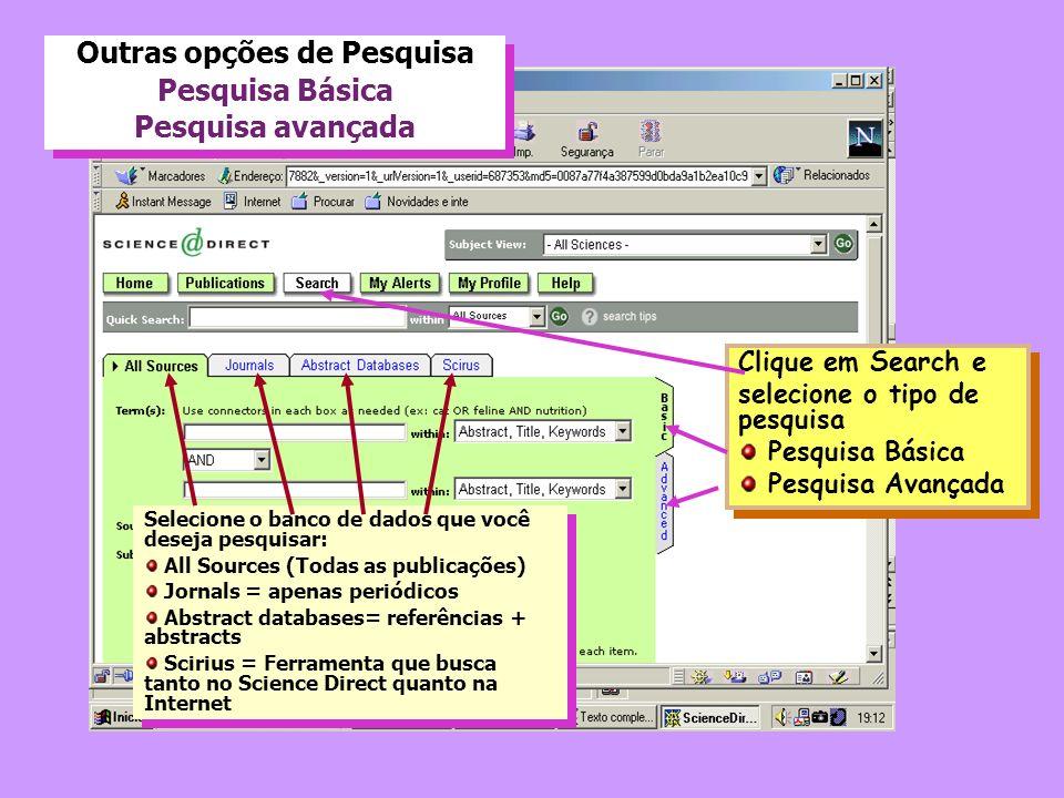 Outras opções de Pesquisa Pesquisa Básica Pesquisa avançada Outras opções de Pesquisa Pesquisa Básica Pesquisa avançada Clique em Search e selecione o