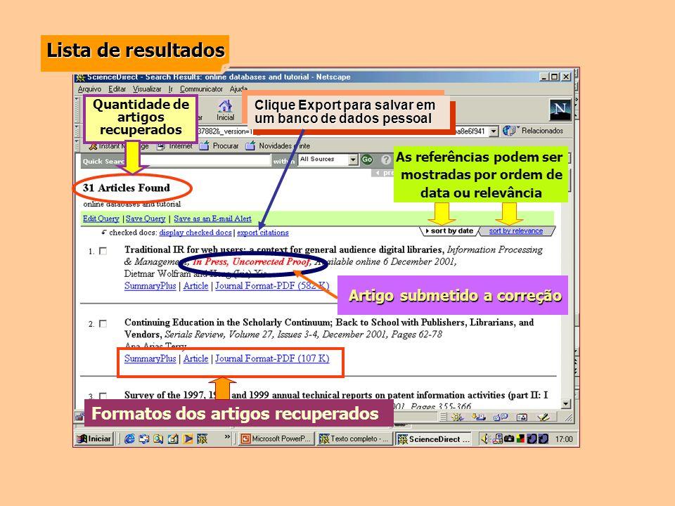 Lista de resultados Quantidade de artigos recuperados Formatos dos artigos recuperados Artigo submetido a correção Artigo submetido a correção As refe