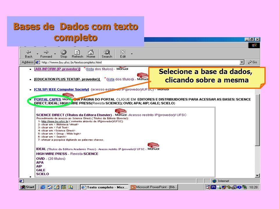 Bases de Dados com texto completo Selecione a base da dados, clicando sobre a mesma