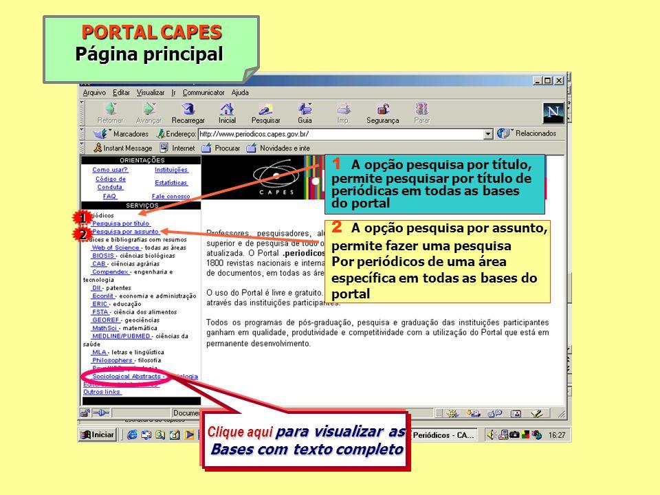 PORTAL CAPES Página principal 1 A opção pesquisa por título, permite pesquisar por título de periódicas em todas as bases do portal 1 2 2 A opção pesq