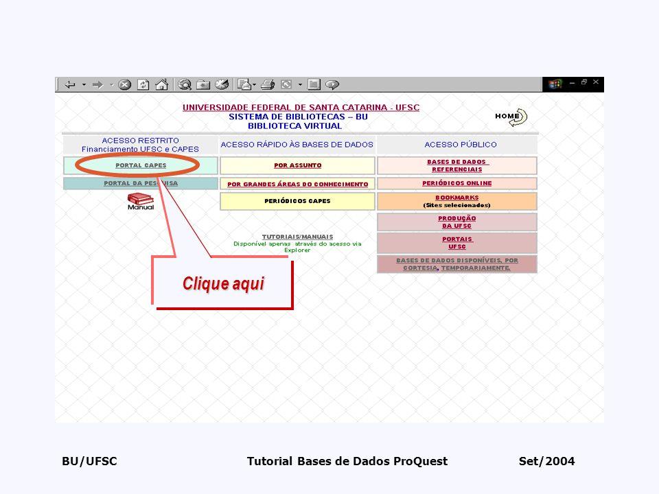 BU/UFSC Tutorial Bases de Dados ProQuest Set/2004 Clique aqui
