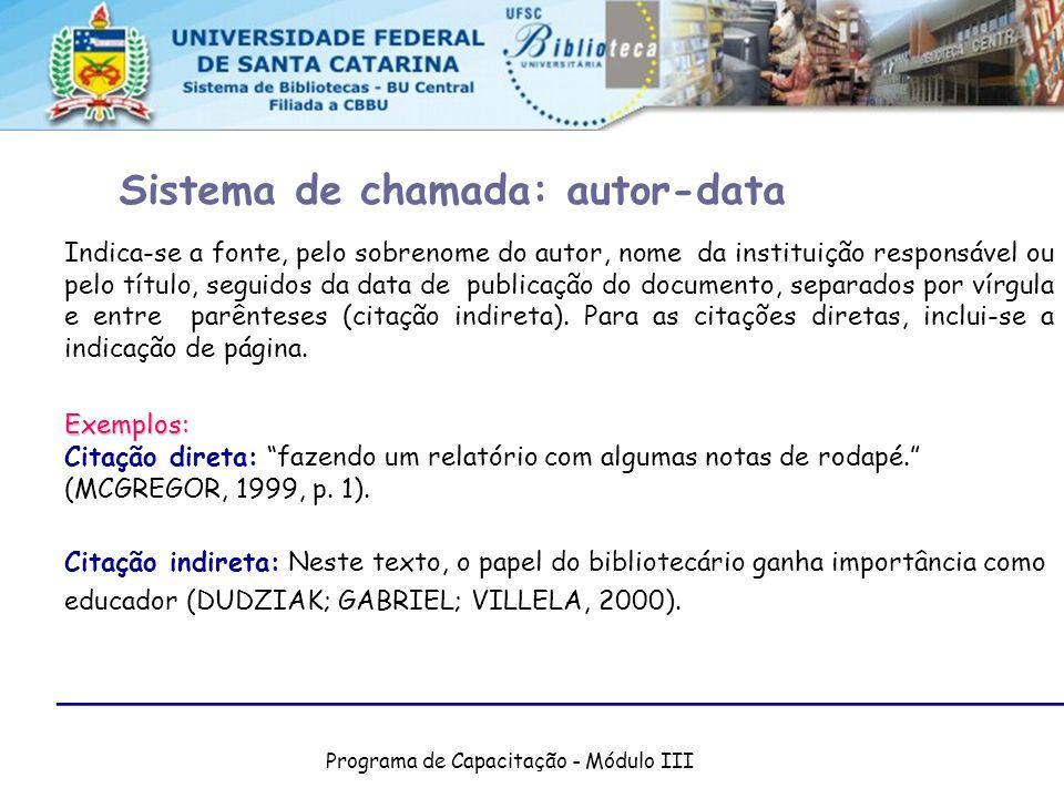 Programa de Capacitação - Módulo III Indica-se a fonte, pelo sobrenome do autor, nome da instituição responsável ou pelo título, seguidos da data de p