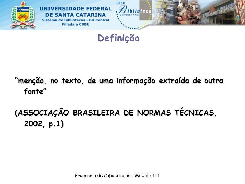 Programa de Capacitação - Módulo III Definição menção, no texto, de uma informação extraída de outra fonte (ASSOCIAÇÃO BRASILEIRA DE NORMAS TÉCNICAS,