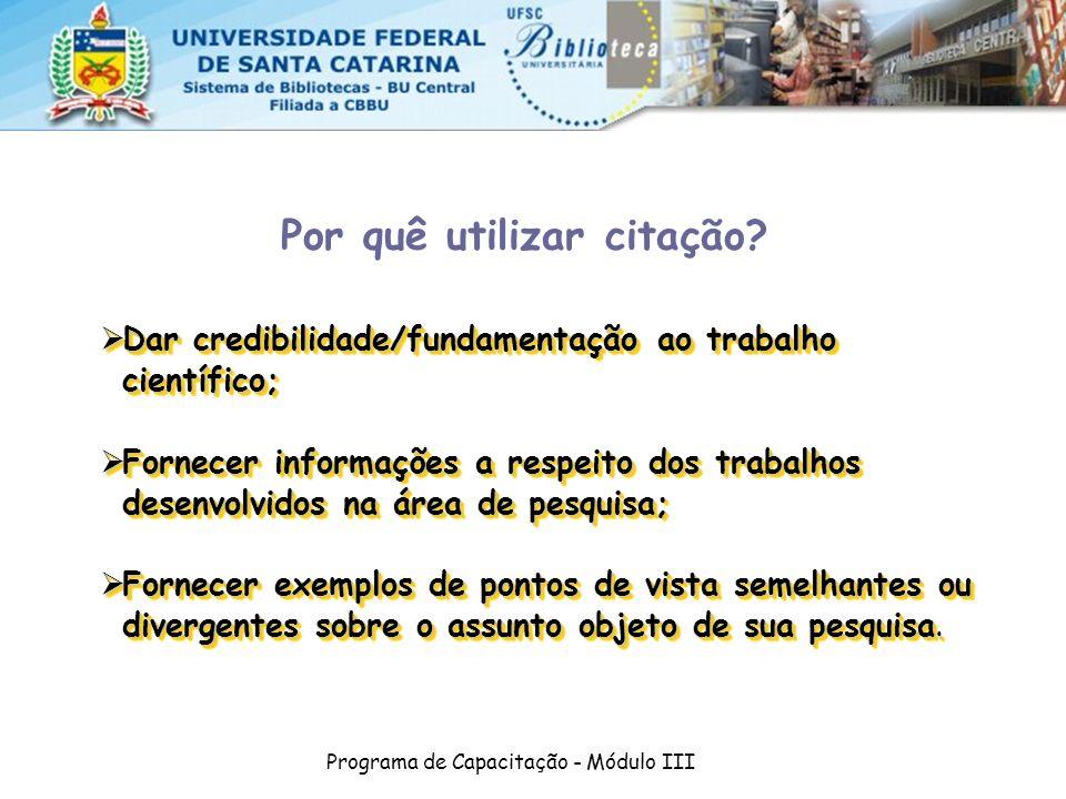 Programa de Capacitação - Módulo III Dar credibilidade/fundamentação ao trabalho científico; Dar credibilidade/fundamentação ao trabalho científico; F