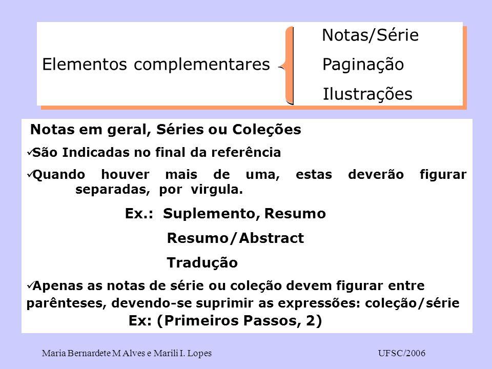 Maria Bernardete M Alves e Marili I. LopesUFSC/2006 Notas/Série Elementos complementares Paginação Ilustrações Notas/Série Elementos complementares Pa