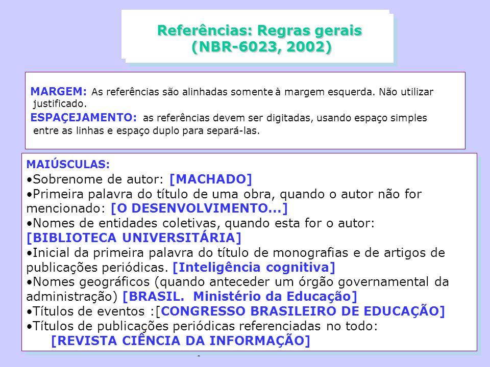 Maria Bernardete M Alves e Marili I. LopesUFSC/2006 MARGEM: As referências são alinhadas somente à margem esquerda. Não utilizar justificado. ESPAÇEJA