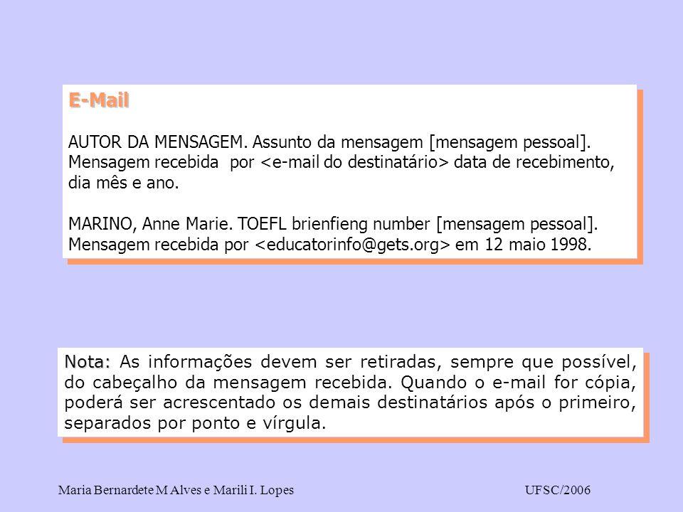 Maria Bernardete M Alves e Marili I. LopesUFSC/2006 Nota: Nota: As informações devem ser retiradas, sempre que possível, do cabeçalho da mensagem rece