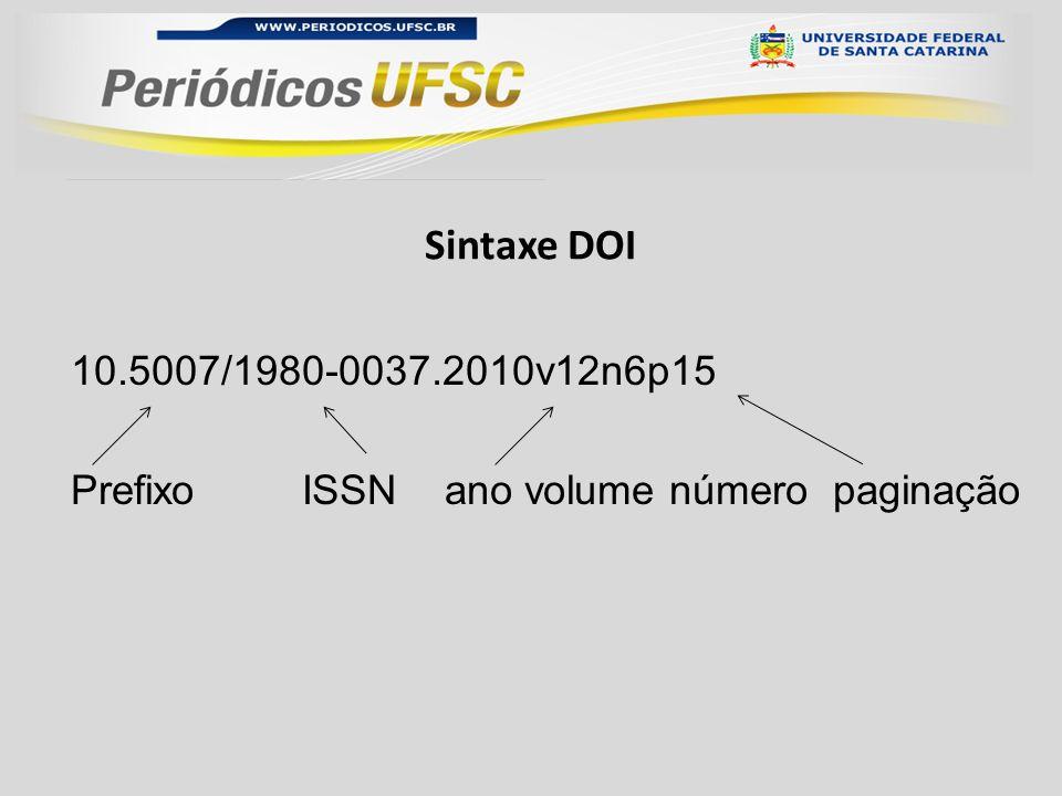 10.5007/1980-0037.2010v12n6p15 Prefixo ISSN ano volume número paginação Sintaxe DOI