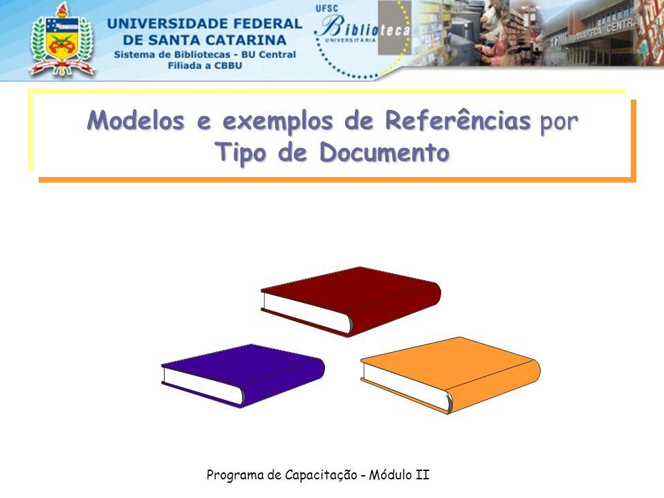 Programa de Capacitação - Módulo II Modelos e exemplos de Referências por Tipo de Documento