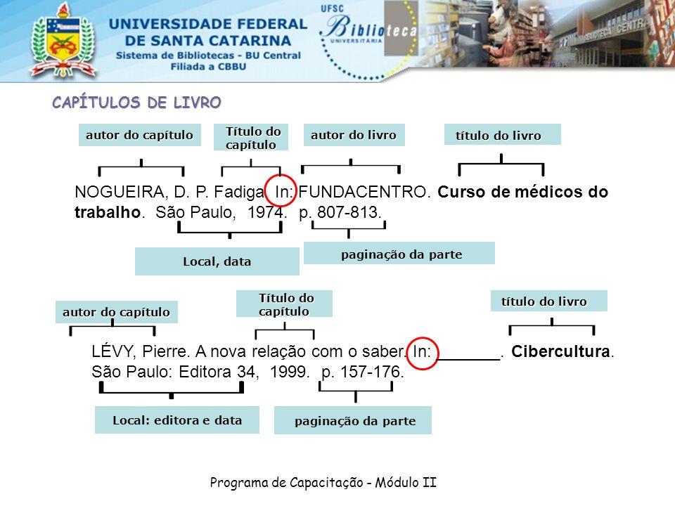 Programa de Capacitação - Módulo II NOGUEIRA, D. P. Fadiga. In: FUNDACENTRO. Curso de médicos do trabalho. São Paulo, 1974. p. 807-813. autor do capít