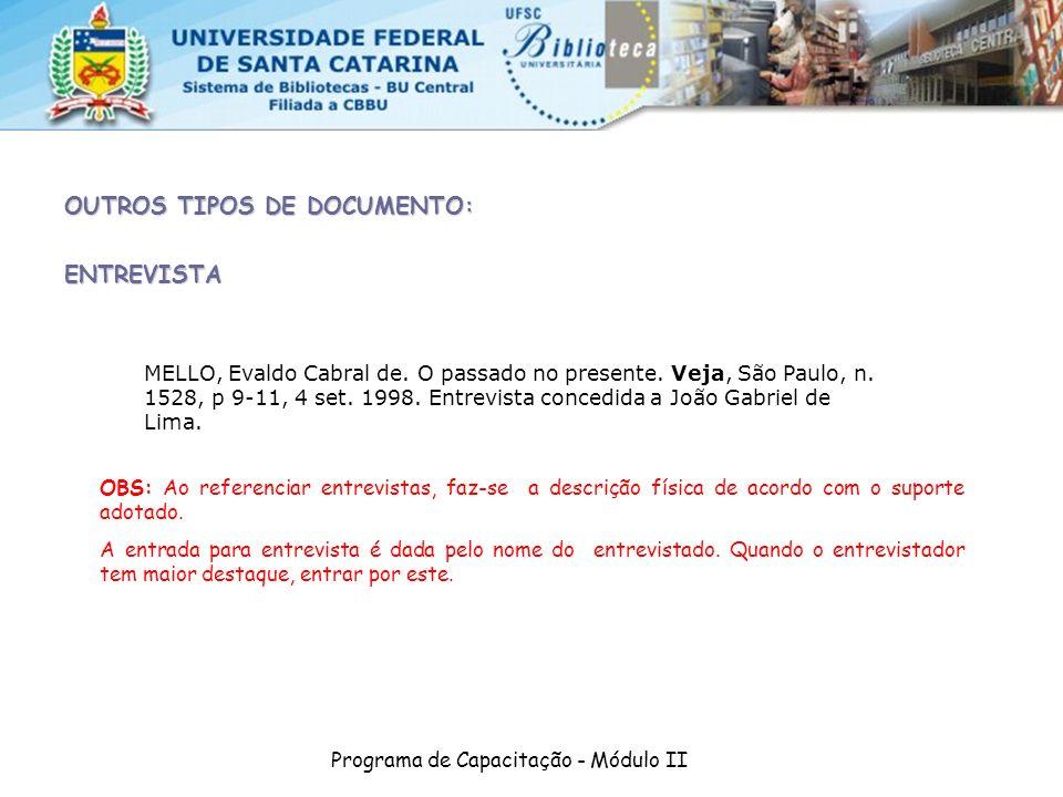 Programa de Capacitação - Módulo II OUTROS TIPOS DE DOCUMENTO: ENTREVISTA MELLO, Evaldo Cabral de. O passado no presente. Veja, São Paulo, n. 1528, p
