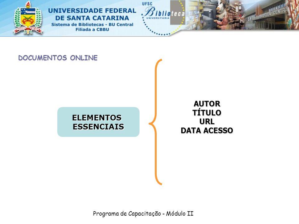 Programa de Capacitação - Módulo II DOCUMENTOS ONLINE AUTOR TÍTULO URL DATA ACESSO ELEMENTOSESSENCIAIS
