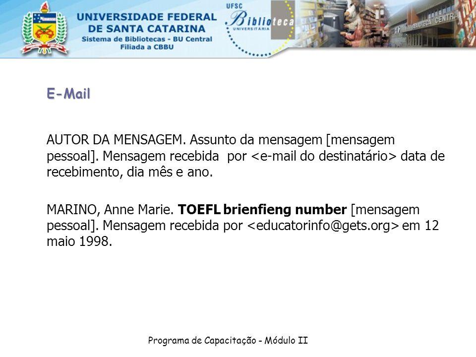 Programa de Capacitação - Módulo II E-Mail AUTOR DA MENSAGEM. Assunto da mensagem [mensagem pessoal]. Mensagem recebida por data de recebimento, dia m