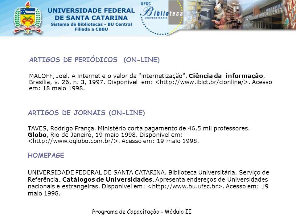 Programa de Capacitação - Módulo II ARTIGOS DE PERIÓDICOS (ON-LINE) MALOFF, Joel. A internet e o valor da